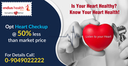 Know Your Heart Status Before Too Late @ Affordable Cost
