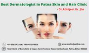 Best Dermatologist in Patna - Skin and Hair Clinic